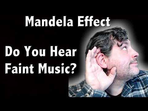 Do You Hear Faint Music? - Does it Have To Do With The Mandela Effect