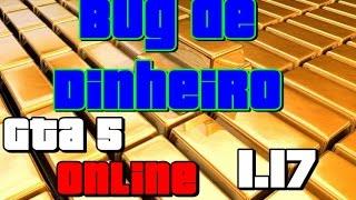 GTA V ONLINE 1.17 : BUG DE DINHEIRO INFINITO PARA