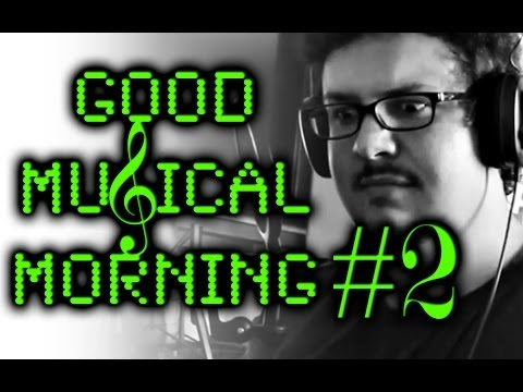 Good Musical Morning #2 -