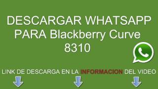 Descargar E Instalar Whatsapp Para Blackberry Curve 8310