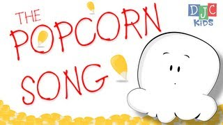 The Popcorn Song A Fun Animated Video And Song For