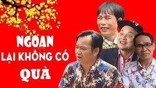 Hài Tết 2018 | Ngoan Lại Không Có Qùa | Phim Hài Tết Mới Nhất 2018