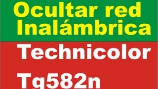 Ocultar Red Inalambrica Modem Technicolor TG582n / How To
