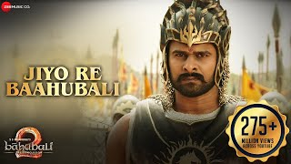 Jiyo Re Baahubali | Baahubali 2 The Conclusion