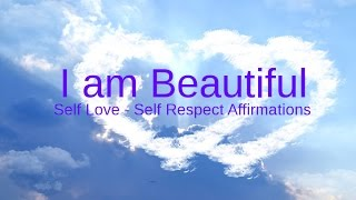 "Self-Love Affirmations: ""I am Beautiful"" Affirm your Self Worth"