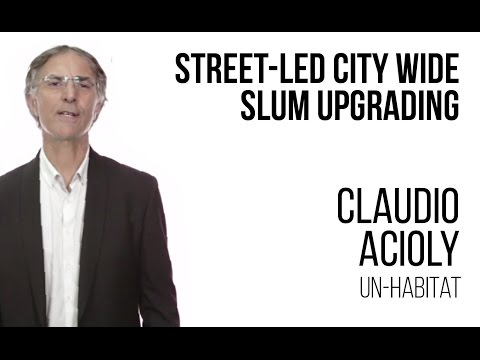 Claudio Acioly - Street Led Citywide Slum Upgrading