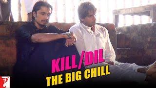 Kill Dil Leaks The Big Chill Ranveer & Ali