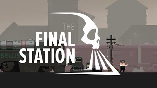 The Final Station - Announcement Trailer