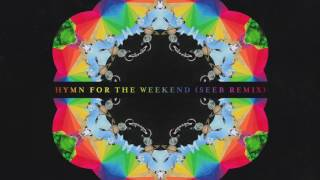 Coldplay - Hymn For The Weekend (Seeb Remix)
