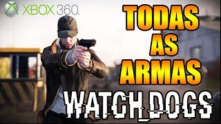 Watch Dogs: Mostrando Todas As ARMAS Do JOGO