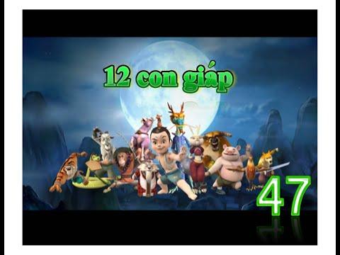 12 con giáp   tập 47