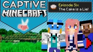 The Cake Is A Lie | Captive Minecraft | Ep. 6