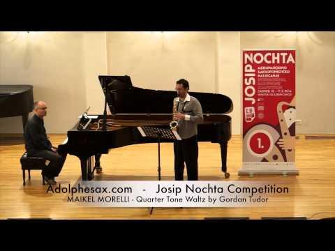 Josip Nochta Competition MAIKEL MORELLI Quarter Tone Waltz by Gordan Tudor