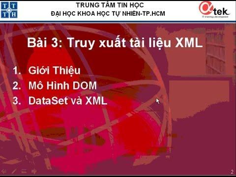 Bài 3: Truy xuất tài liệu XML.
