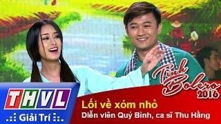 THVL | Tình Bolero 2016 - Tập 8: Lối về xóm nhỏ - Diễn viên Quý Bình, ca sĩ Thu Hằng