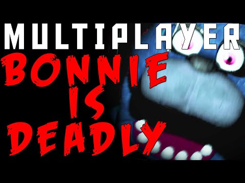 BONNIE is DEADLY-We CRASHED Five Nights At Freddy's ! (Multiplayer)