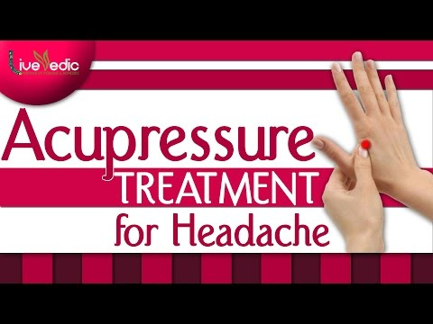 Acupressure Treatment For Headache | Simple & Easy Step | Live Vedic