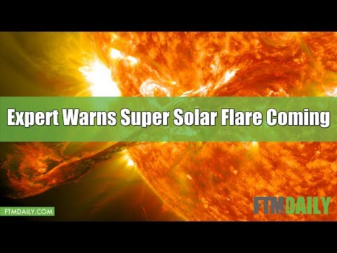 Expert Warns Super Solar Flare May Be Imminent