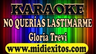 KARAOKE NO QUERIAS LASTIMARME GLORIA TREVI
