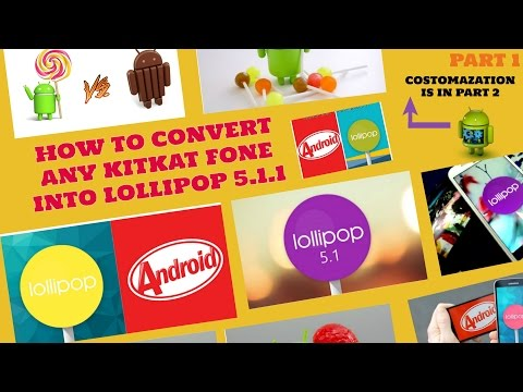HOW TO UPDATE ANY KITKAT OR JELLYBEAN PHONE INTO LOLLIPOP. [ PART 1 ] WITHOUT OFFICIAL UPDATE.