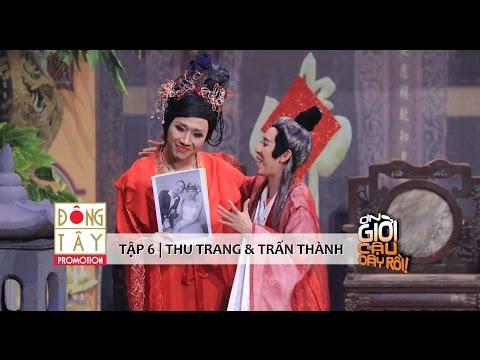 ƠN GIỜI CẬU ĐÂY RỒI 2015 | TẬP 6 - THU TRANG & TRẤN THÀNH