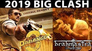 2019 BIG CLASH | Dabangg 3 | Brahmastra | Salman Khan | Ranbir Kapoor |