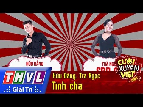 THVL   Cười xuyên Việt 2016 - Tập 7: Tình cha - Hữu Đằng, Trà Ngọc