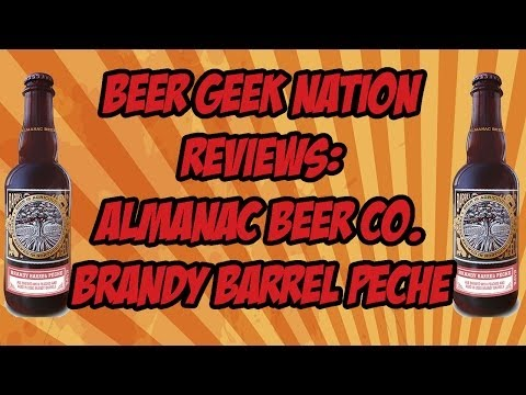 Almanac Beer Brandy Barrel Peche | Beer Geek Nation Craft Beer Reviews