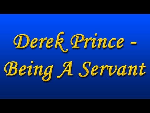 Derek Prince - Being a Servant