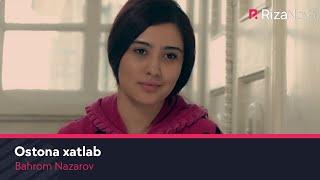 Превью из музыкального клипа Бахром Назаров - Остона хатлаб