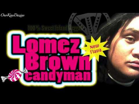 Lomez Brown - Candyman ~~~ISLAND VIBE~~~