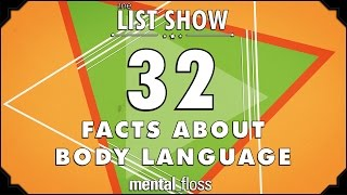 32 Facts about Body Language - mental_floss List Show Ep. 402