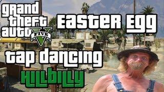 ♠ GTA 5 Easter Egg: Tap Dancing Hillbilly (GTA V