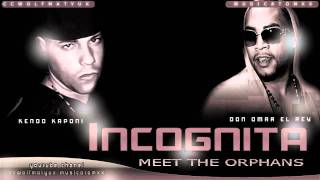 "Don Omar Ft. Kendo Kaponi ""Incognita"" (Meet The Orphans"
