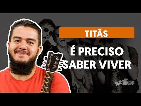 É Preciso Saber Viver - Titãs (aula de violão completa)