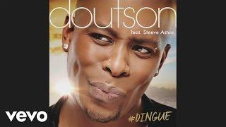 Doutson feat. Steeve Aston - #Dingue (audio)