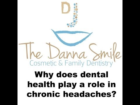 Why does dental health play a role in chronic headaches? by Jodi Danna, DDS & DannaSmile.com