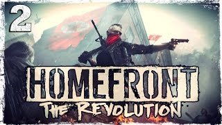[Xbox One] Homefront: The Revolution (Closed Beta). #2: Карта Enemy At The Gates.
