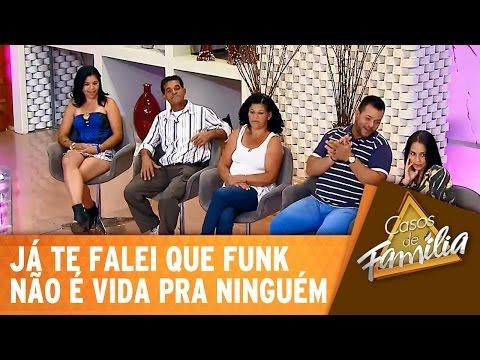 Casos de Família (13/02/15) - Já te falei que Funk não é vida pra ninguém!