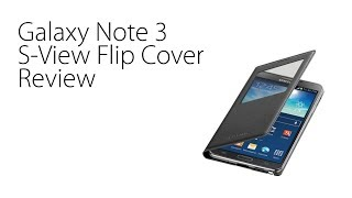 Galaxy Note 3 S-View Flip Cover Review