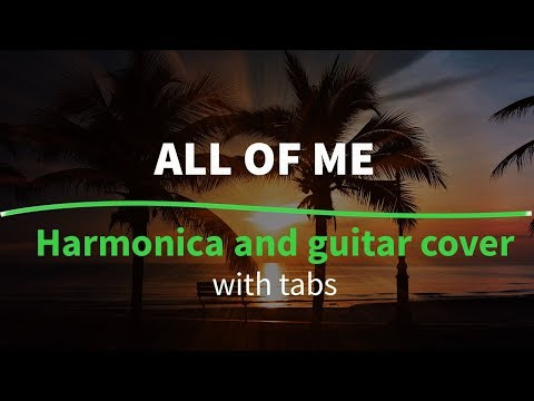 Guitar and harmonica cover (All of me) with chords & tabs