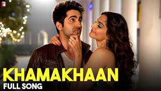 Khamakhaan - Bewakoofiyaan Video Song