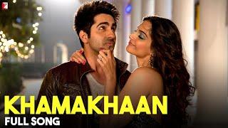 Khamakhaan - Bewakoofiyaan Video Song