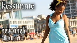 Adi Belete - Kessimme ቀስሜ (Amharic)