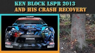 [Ken Block LSPR 2013 and Crash Recovery] Video