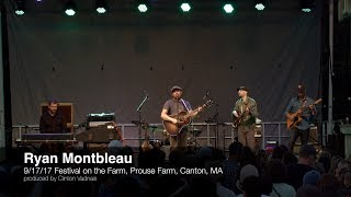 Ryan Montbleau (9/17/17) Festival At The Farm, Canton, MA