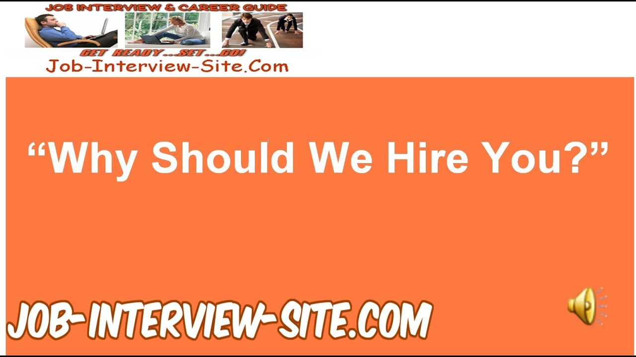u0026quot why should we hire you  u0026quot  - interview question and best answers