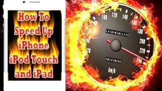 How To Speed Up IPhone IPod Touch And IPad [This Works