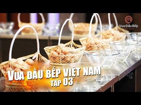 MasterChef Vietnam - Vua Đầu Bếp 2015 - TẬP 3 - FULL HD - 19/09/2015
