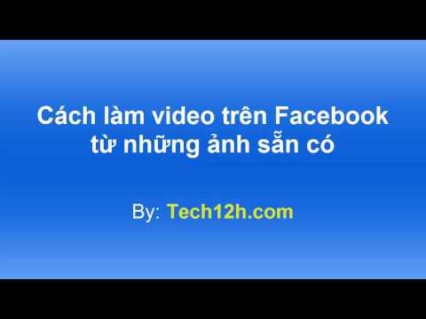 Cách làm video trên Facebook từ ảnh sẵn có